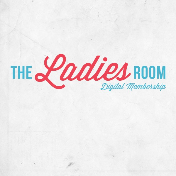 Ladies Room Digital Membership