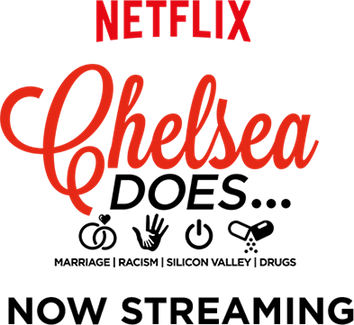 Chelsea Does marriage, racism, silicon valley, drugs.  By Netflix