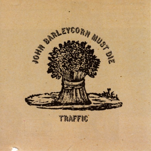 Traffic: John Barleycorn Must Die - Cover Art