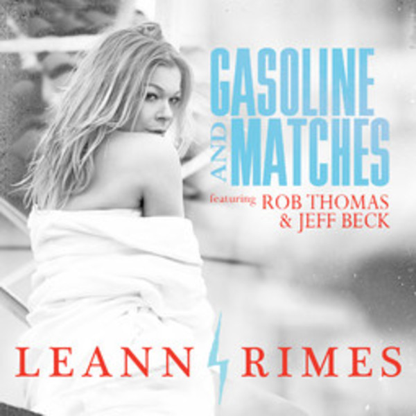Gasoline and Matches (Leann Rimes, Rob Thomas & Jeff Beck) - Cover Art