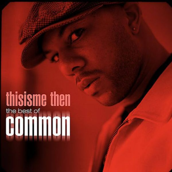 Thisisme Then - The Best of Common - Cover Art