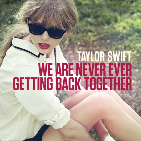 We Are Never Ever Getting Back Together - Cover Art