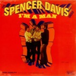 The Spencer Davis Group: Im a Man - Cover Art