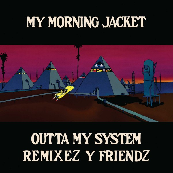 Outta My System Remixez y Friends - Cover Art