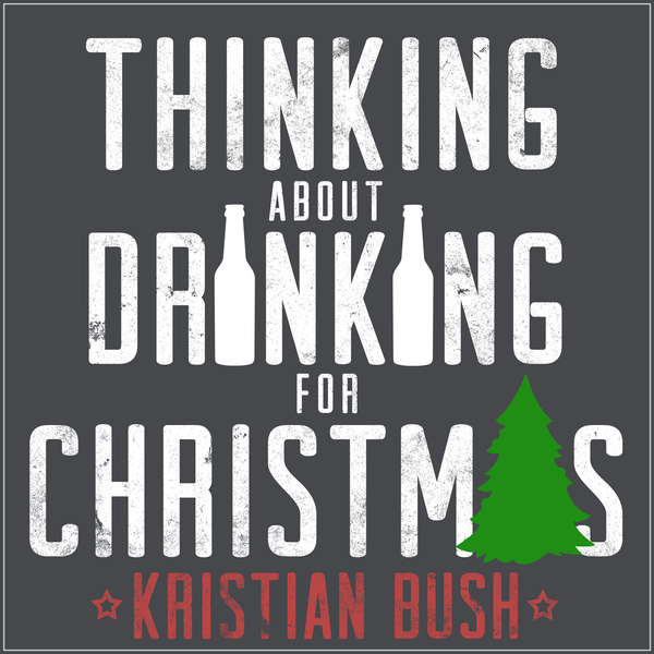 Thinking About Drinking For Christmas - Cover Art
