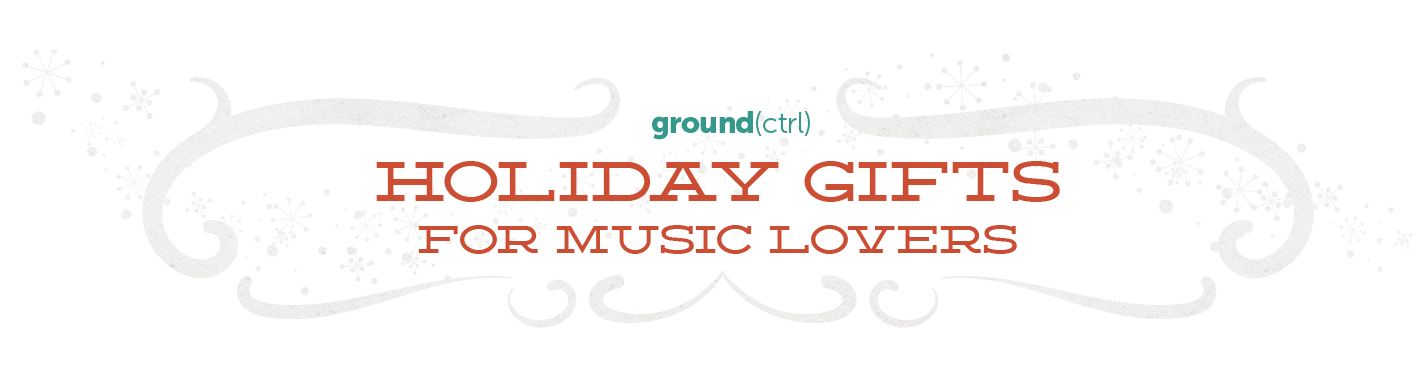 ground(ctrl) Holiday gifts for music lovers