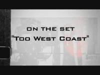 Behind The Scenes - Too Westcoast