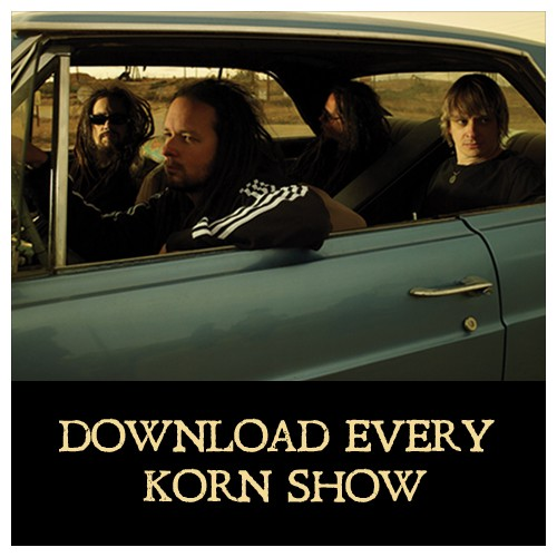 Download Every KORN Show UPGRADE