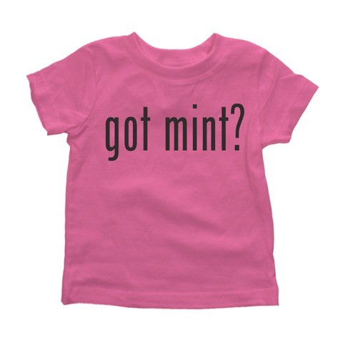 I Got Mint? - Girls Kid's Tee
