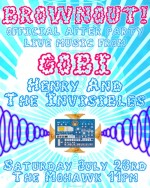 Brownout afterparty with GOBI and HENRY + THE INVISIBLES