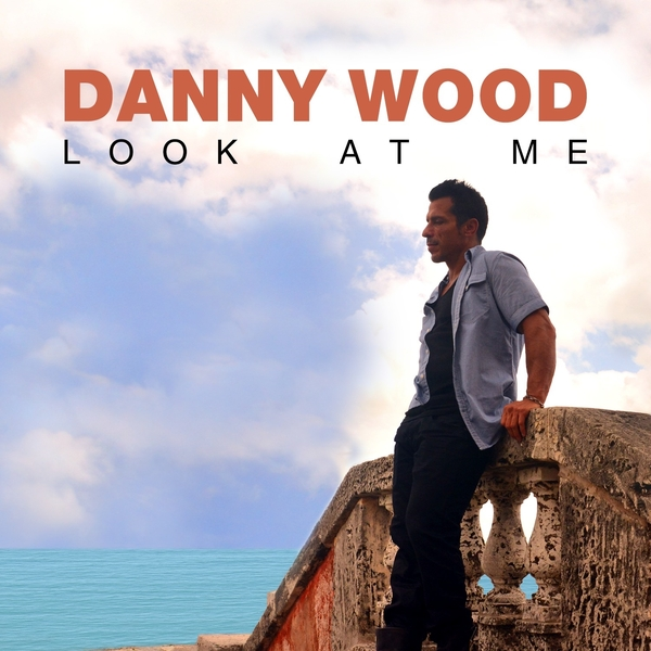Image for Danny Wood's 'Look At Me' Out Now