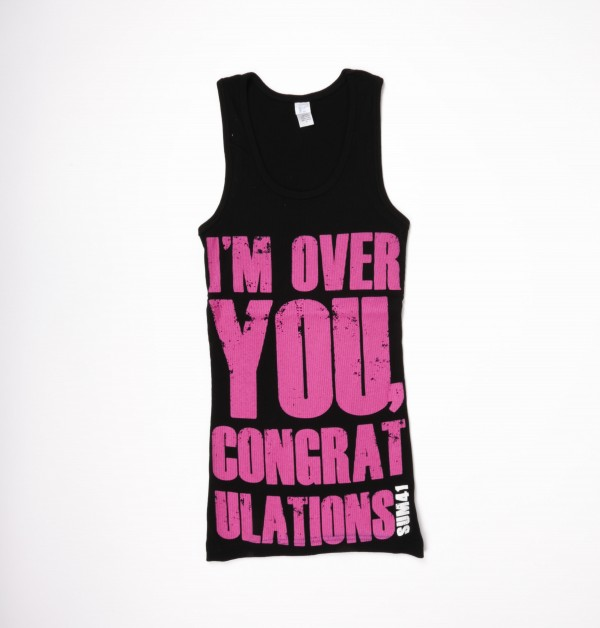 I'm Over You Tank Top (W)