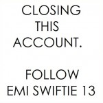 CLOSING THIS ACCOUNT FOLLOW Emi Swiftie 13 avatar