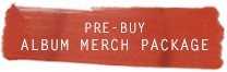 Pre-buy Merch Package
