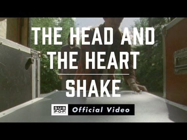 The Head and the Heart - Shake [OFFICIAL MUSIC VIDEO]