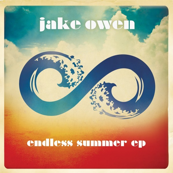 Endless Summer Jake Owen Endless Summer - EP  Jake Owen